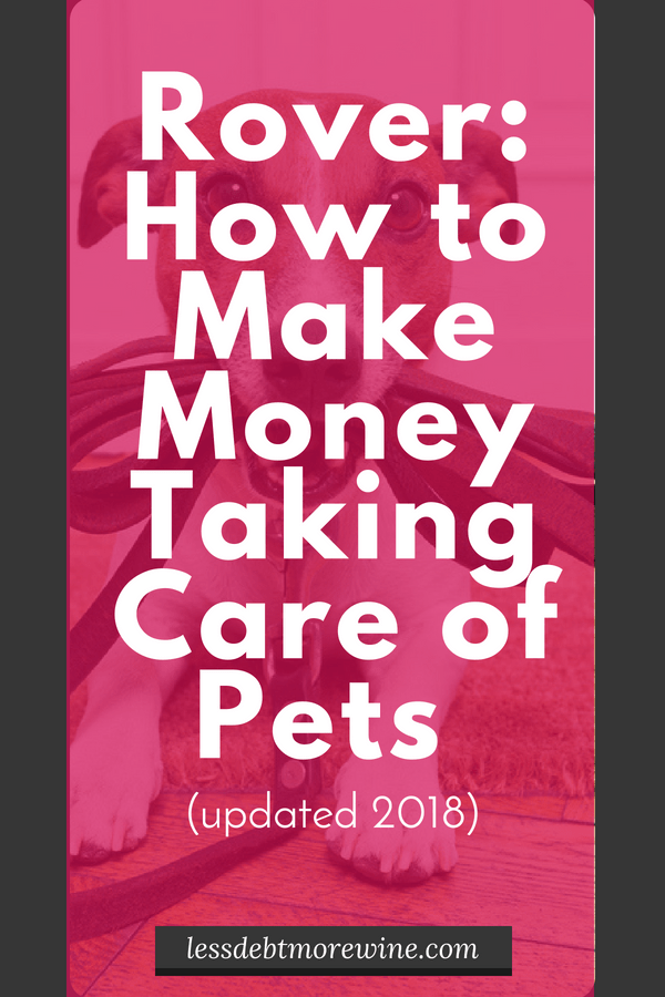 Love dogs? Get paid to hang out and take care of them with Rover. It's super easy to use, I've made over $2,500 in 2018, doing dog walking on the side. You can make even more if you do dog sitting or dog boarding. Check out the post on how to get started.