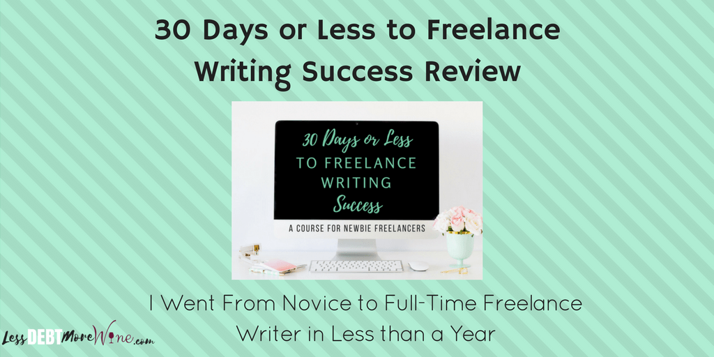 30 Days or Less to Freelance Writing Success Review