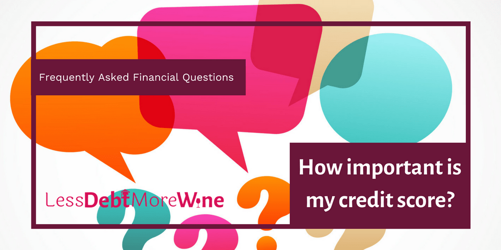 my credit score | personal finance | FAQS | money questions | credit score