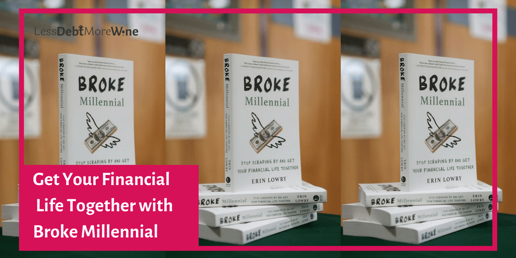 Get Your Financial Life Together with Broke Millennial   personal finance   finlit