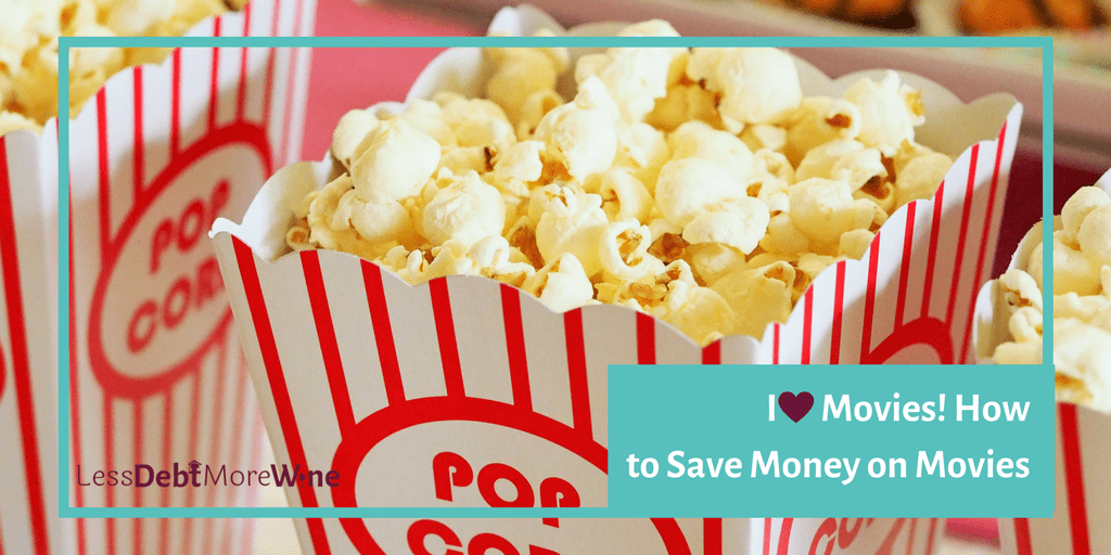 I Love Movies! How to Save Money on Movies