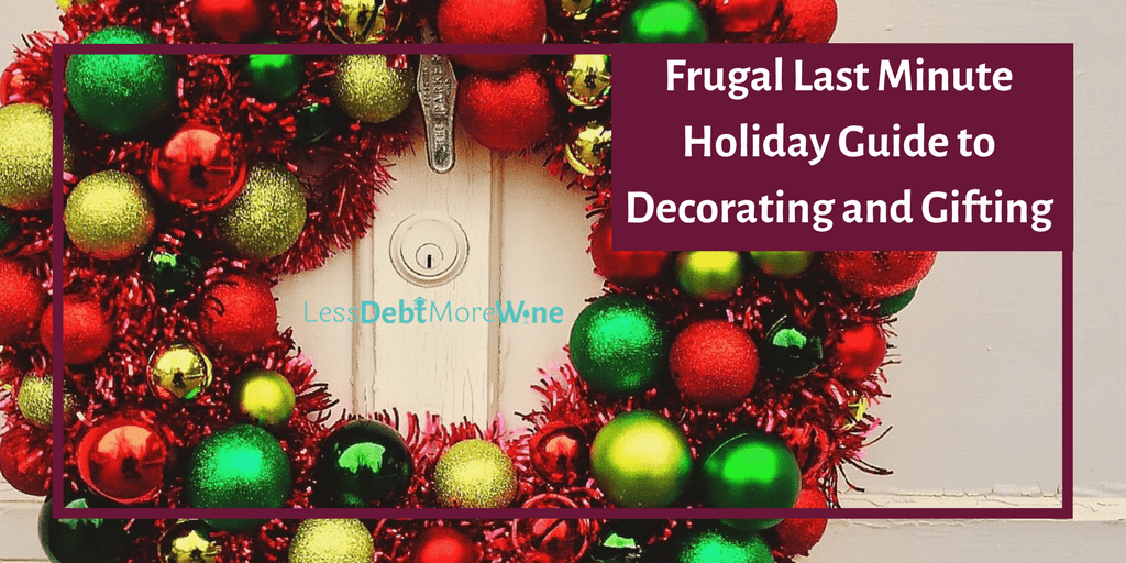 Quick, Easy and Frugal Decorating and Gift Ideas for the Holidays