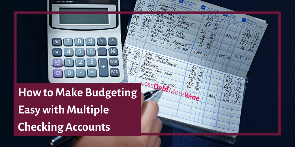 How to Make Budgeting Easy With Multiple Checking Accounts - Less