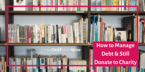 A great reminder that donating doesn't have to be about money. Particularly when you are trying to pay down debt and money is tight.