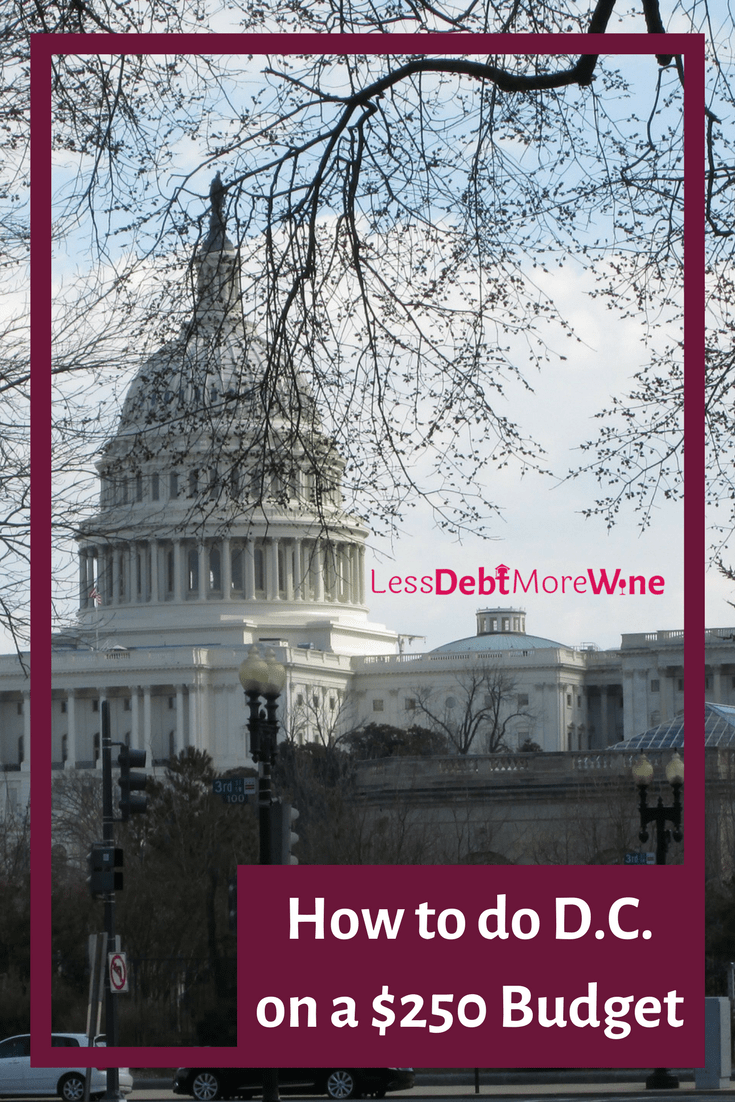 D.C. on a Budget- how I traveled to DC and stuck to a budget. My entire trip cost just over $250, how you can see D.C. on a budget too.