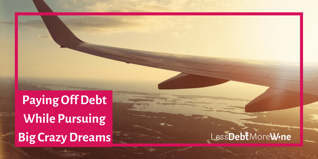 You can still have a life when you are paying off debt. | goals | dreams | debt | managing money | managing debt and dreams