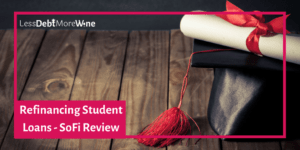 A great review of what it is like to refinance with SoFi | refinancing | student loans