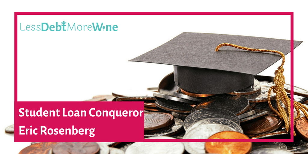Student Loan Conquerors featuring Eric Rosenberg of Personal Profitability