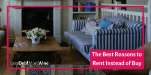 buying a home isn't for everyone, sometimes renting can be better | rent v buy |