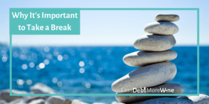 Why You Should Always Make Time to Take a Break