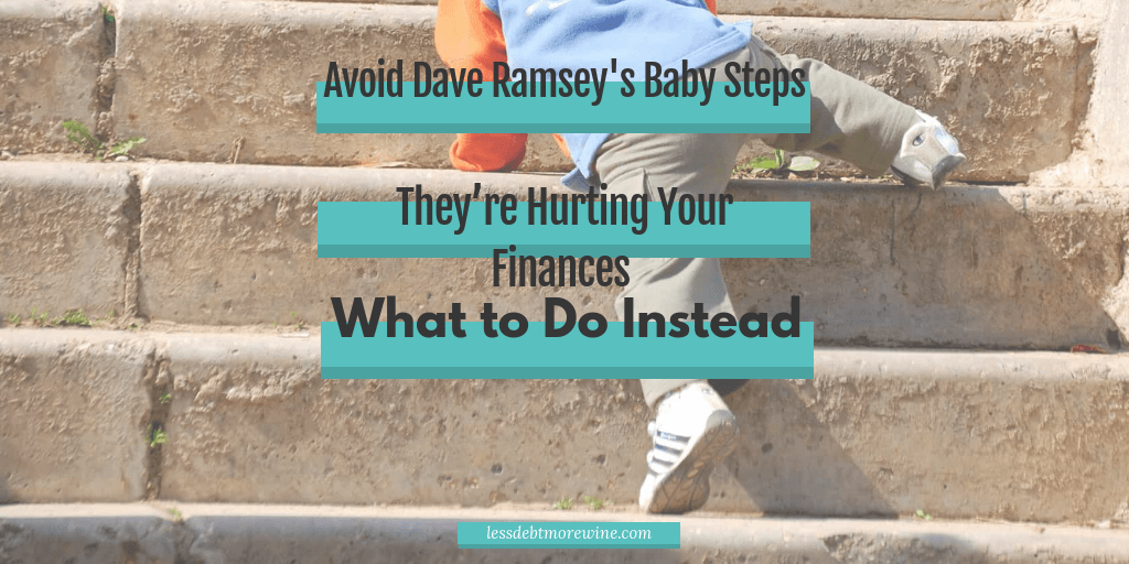 Dave Ramsey's Baby Steps – How They're Hurting Your Finances & What to Do Instead