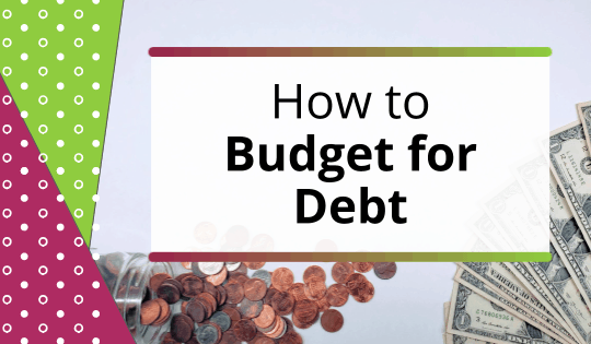 How to Budget for Debt