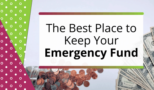 Here is Where You Need to Stash Your Emergency Fund